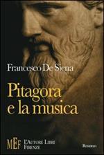 Pitagora e la musica. Un viaggio sulle tracce di Pitagora alla ricerca del mistero dei suoni