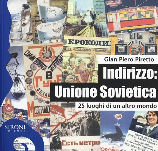 Indirizzo: Unione Sovietica. 25 luoghi di un altro mondo - G. Piero Piretto - copertina