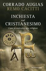 Inchiesta sul cristianesimo. Come si costruisce una religione