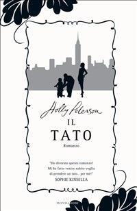 Il tato - Holly Peterson,Adriana Colombo,Paola Frezza Pavese - ebook