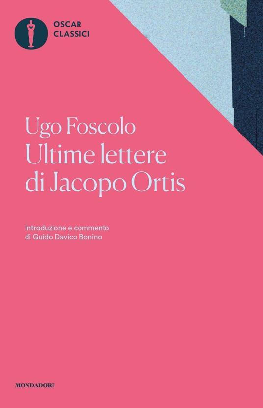 Ultime lettere di Jacopo Ortis. Tratte dagli autografi - Guido Davico Bonino,Ugo Foscolo - ebook