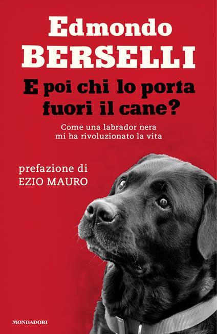 E poi chi lo porta fuori il cane? - Edmondo Berselli - ebook