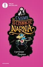 Il principe Caspian. Le cronache di Narnia. Vol. 4