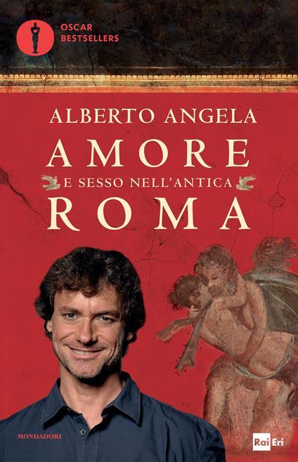 Amore e sesso nell'antica Roma - Alberto Angela - ebook