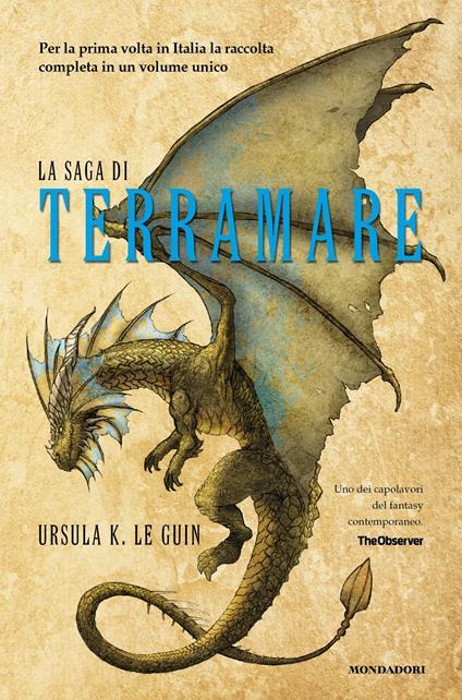 La saga di Terramare: Il mago-Le tombe di Atuan-Il signore dei draghi-L'isola del drago-I venti di Terramare-Leggende di Terramare - Ursula K. Le Guin - ebook