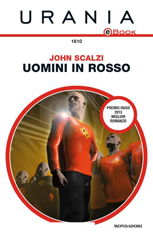 Uomini in rosso - John Scalzi,Marcello Jatosti - ebook