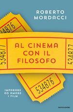 Al cinema con il filosofo. Imparare ad amare i film