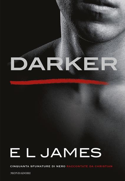 Darker. Cinquanta sfumature di nero raccontate da Christian - E. L. James,Eloisa Banfi,Stefano Mogni,Vincenzo Perna - ebook