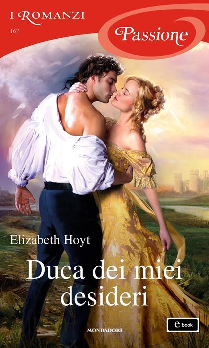 Duca dei miei desideri. Maiden Lane. Vol. 12 - Elizabeth Hoyt,Lucia Rebuscini - ebook