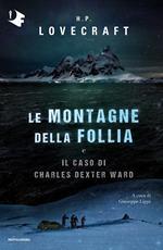 Le montagne della follia-Il caso di Charles Dexter Ward