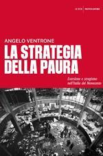 La strategia della paura. Eversione e stragismo nell'Italia del Novecento