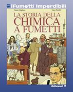 La storia della chimica a fumetti. Ediz. illustrata