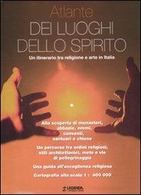 Atlante dei luoghi dello spirito. Un itinerario tra religione e arte in Italia - copertina