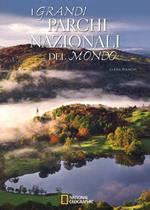 I grandi parchi nazionali del mondo. Ediz. illustrata