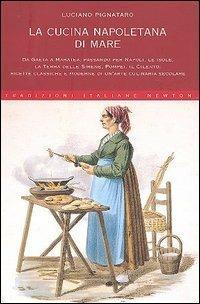 La cucina napoletana di mare - Luciano Pignataro - copertina