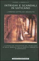 Intrighi e scandali in Vaticano. L'ordine cattolico decaduto