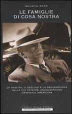 Le famiglie di Cosa Nostra. La nascita, il declino e la resurrezione della più potente organizzazione criminale americana