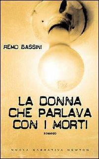 La donna che parlava con i morti - Remo Bassini - copertina