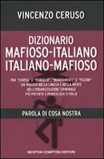 Dizionario mafioso-italiano italiano-mafioso. Parola di Cosa Nostra