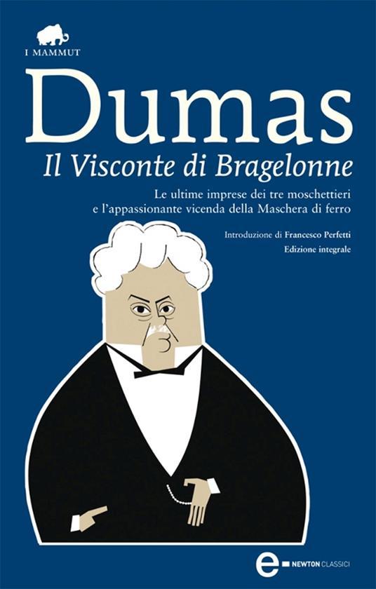 Il visconte di Bragelonne. Ediz. integrale - Alexandre Dumas,T. Monicelli - ebook