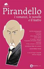 I romanzi, le novelle e il teatro. Ediz. integrale