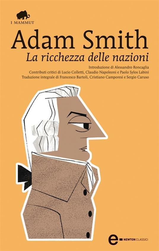 La ricchezza delle nazioni - Adam Smith,Franco Bartoli,Cristiano Camporesi,Sergio Caruso - ebook