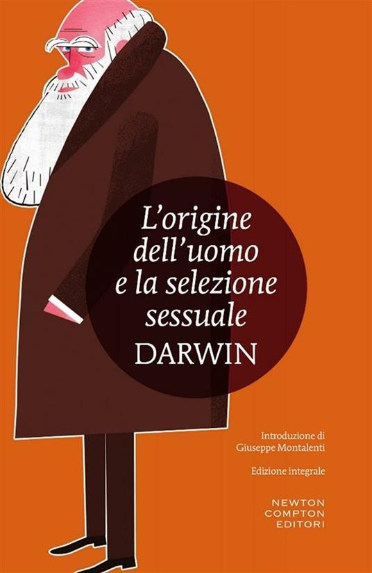 L' origine dell'uomo e la selezione sessuale. Ediz. integrale - Charles Darwin,Paola Fiorentini,Mario Migliucci - ebook