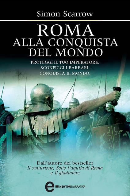 Roma alla conquista del mondo - Simon Scarrow,Annalisa Biasci,Milvia Faccia - ebook
