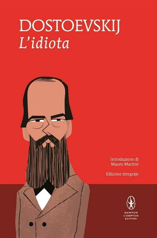 L' idiota. Ediz. integrale - Fëdor Dostoevskij,F. Verdinois - ebook