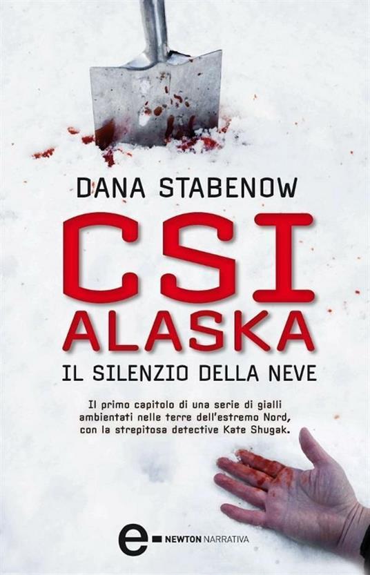 CSI Alaska. Il silenzio della neve - S. Montis,Dana Stabenow - ebook