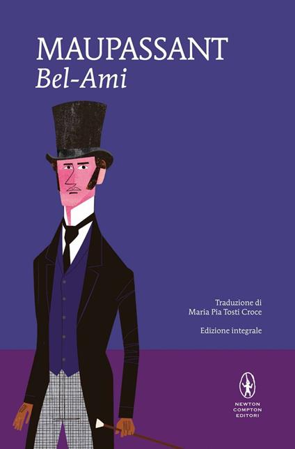 Bel-Ami. Ediz. integrale - Guy de Maupassant,Maria Pia Tosti Croce - ebook