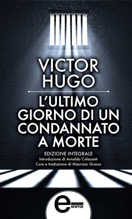 L' ultimo giorno di un condannato a morte. Ediz. integrale - Victor Hugo,Maurizio Grasso - ebook