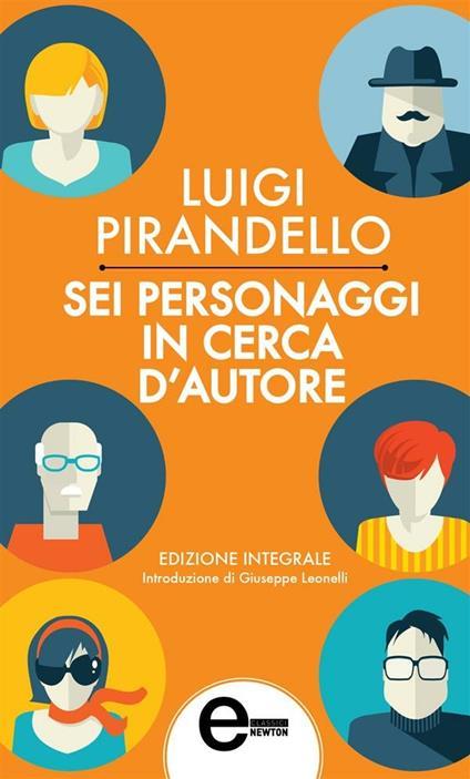 Sei personaggi in cerca d'autore. Ediz. integrale - Luigi Pirandello - ebook
