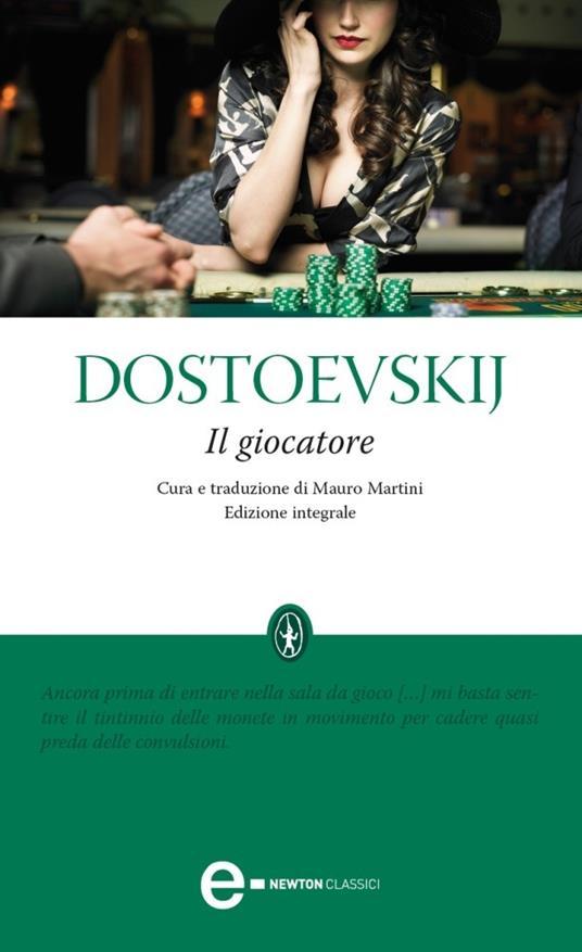 Il giocatore. Ediz. integrale - Fëdor Dostoevskij,Mauro Martini - ebook