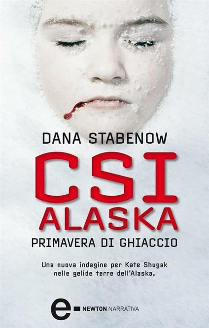 CSI Alaska. Primavera di ghiaccio - S. Montis,Dana Stabenow - ebook
