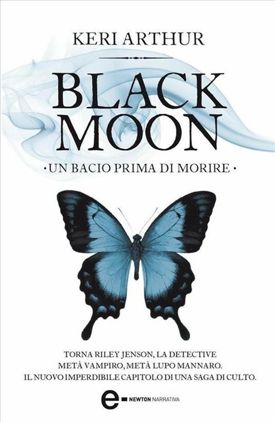 Un bacio prima di morire. Black moon - D. Di Falco,Keri Arthur - ebook