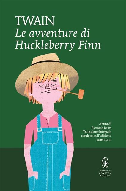 Le avventure di Huckleberry Finn. Ediz. integrale - Riccardo Reim,Mark Twain - ebook