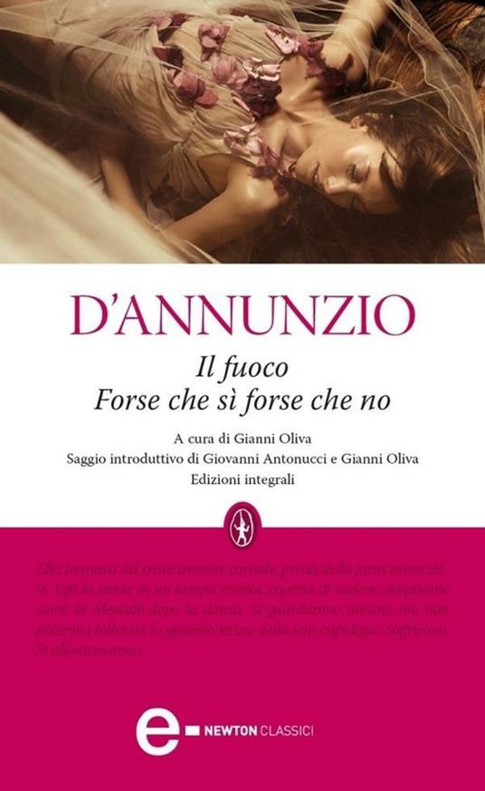 Il fuoco-Forse che sì forse che no. Ediz. integrale - Gabriele D'Annunzio,Gianni Oliva - ebook