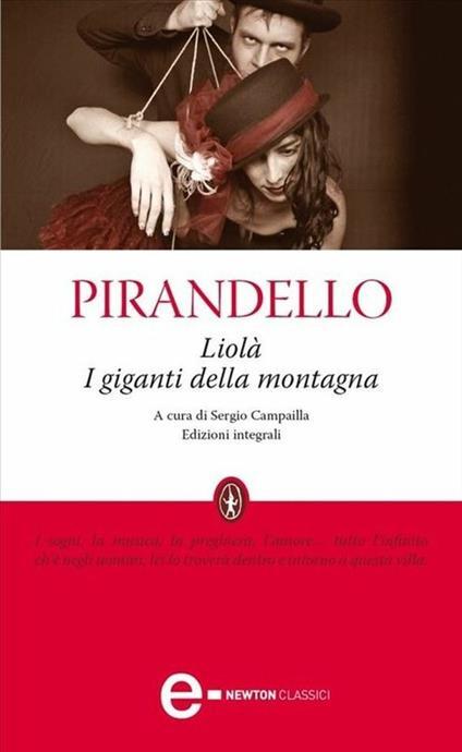I giganti della montagna-Liolà. Ediz. integrale - Sergio Campailla,Luigi Pirandello - ebook