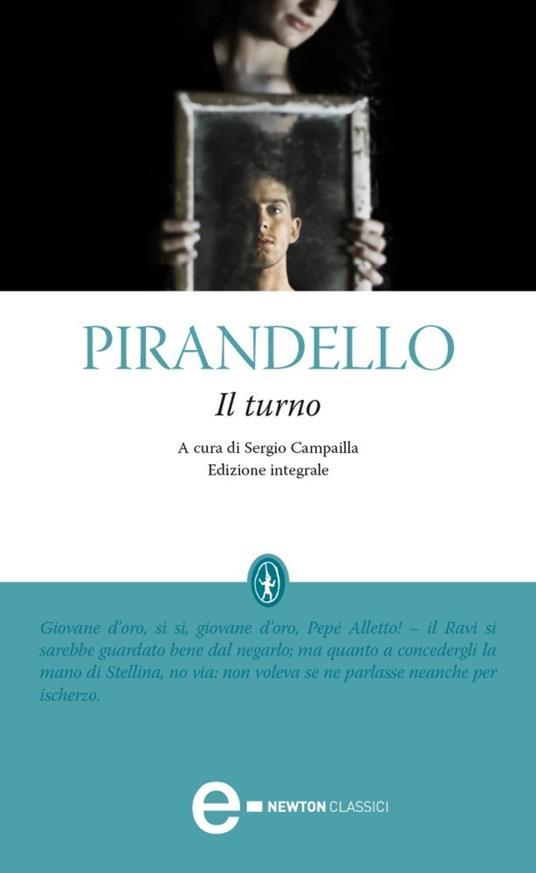 Il turno. Ediz. integrale - Sergio Campailla,Luigi Pirandello - ebook