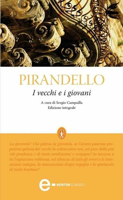 I vecchi e i giovani. Ediz. integrale - Sergio Campailla,Luigi Pirandello - ebook
