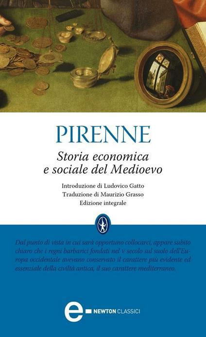 Storia economica e sociale del Medievo. Ediz. integrale - Henri Pirenne,Maurizio Grasso - ebook