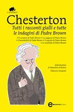 Tutti i racconti gialli e tutte le indagini di Padre Brown. Ediz. integrale