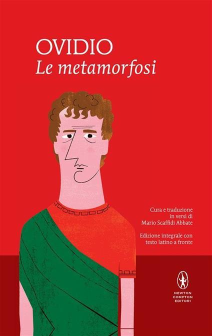 Le metamorfosi. Testo latino a fronte. Ediz. integrale - P. Nasone Ovidio,Mario Scaffidi Abbate - ebook