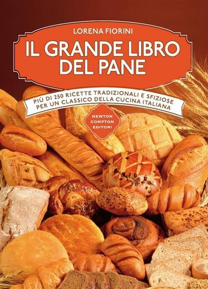 Il grande libro del pane - Lorena Fiorini - ebook