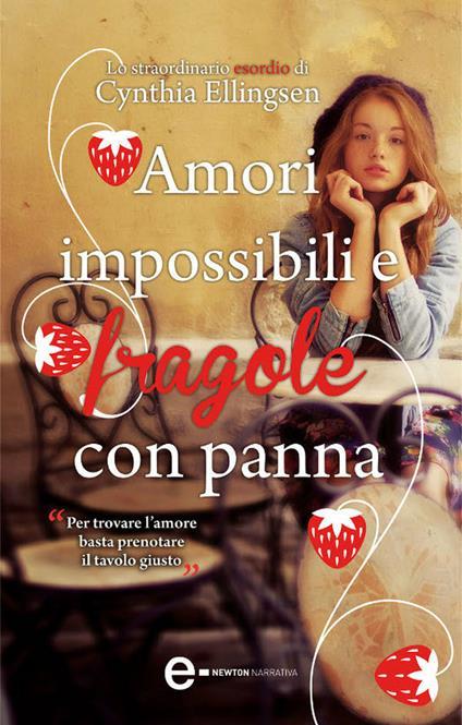 Amori impossibili e fragole con panna - M. Ricci,Cynthia Ellingsen - ebook