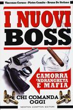 I nuovi boss. Camorra, 'ndrangheta e mafia. Chi comanda oggi