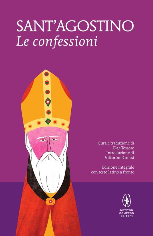 Le confessioni. Testo latino a fronte. Ediz. integrale - Agostino (sant'),Dag Tessore - ebook