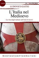L' Italia nel Medioevo. Gli italiani e le loro città