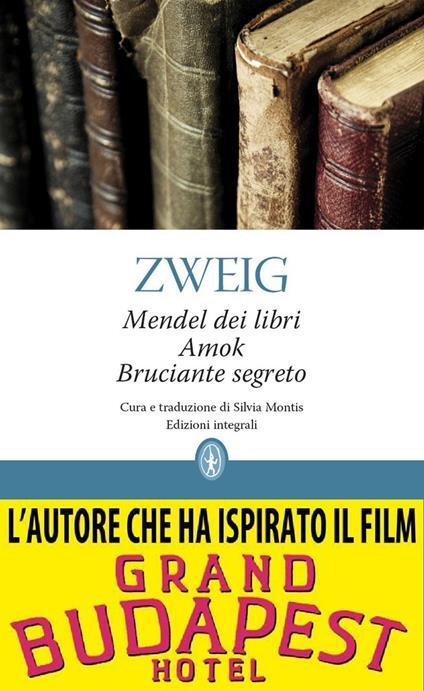 Mendel dei libri-Amok-Bruciante segreto. Ediz. integrale - Silvia Montis,Stefan Zweig - ebook